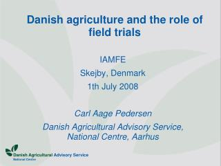 Danish agriculture and the role of field trials