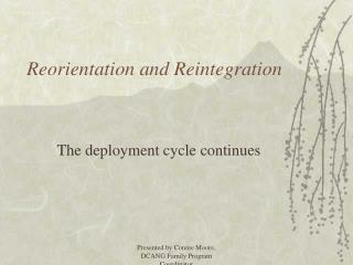 Reorientation and Reintegration