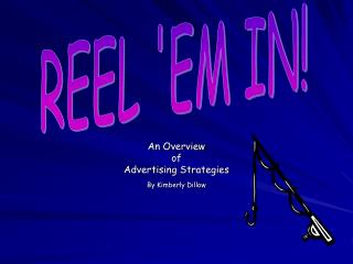 An Overview of Advertising Strategies By Kimberly Dillow
