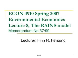 ECON 4910 Spring 2007  Environmental Economics  Lecture 8, The RAINS model Memorandum No 37/99