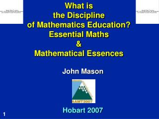 What is  the Discipline  of Mathematics Education? Essential Maths & Mathematical Essences
