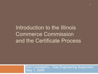 Introduction to the Illinois Commerce Commission and the Certificate Process