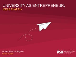 UNIVERSITY AS ENTREPRENEUR: IDEAS THAT FLY