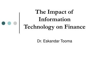 The Impact of Information Technology on Finance