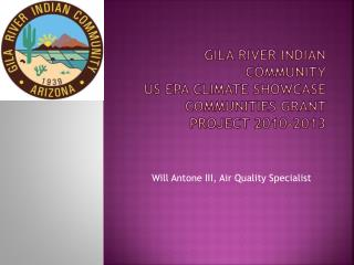 Gila River Indian Community US EPA Climate Showcase Communities Grant Project 2010-2013