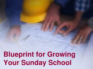 Blueprint for Growing Your Sunday School