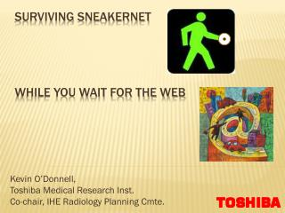 Surviving  sneakernet while you wait for the web