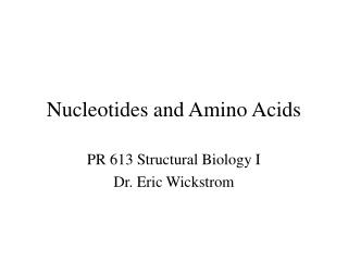 Nucleotides and Amino Acids