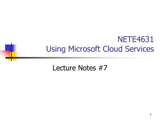 NETE4631 Using Microsoft Cloud Services