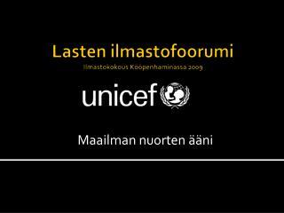Lasten ilmastofoorumi Ilmastokokous Kööpenhaminassa  2009