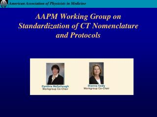 AAPM Working Group on Standardization of CT Nomenclature and Protocols