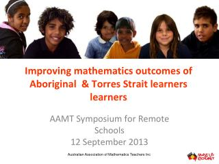 Improving mathematics outcomes of Aboriginal  & Torres Strait learners learners