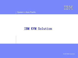 IBM KVM Solution
