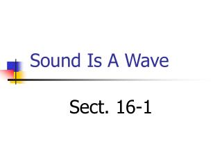 Sound Is A Wave