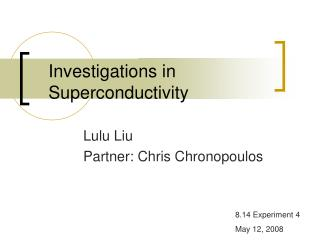 Investigations in Superconductivity