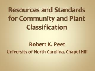 Resources and Standards for Community and  Plant  Classification