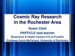 Cosmic Ray Research in the Rochester Area