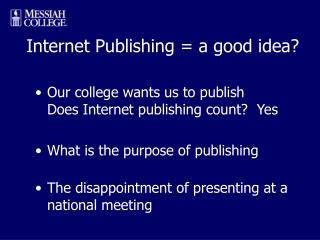 Internet Publishing = a good idea?
