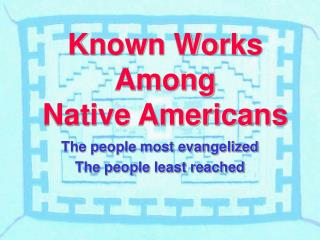 Known Works Among  Native Americans