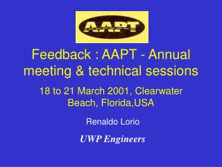 Feedback : AAPT - Annual meeting & technical sessions