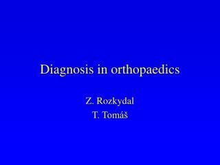 Diagnosis in orthopaedics