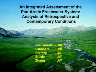 An Integrated Assessment of the  Pan-Arctic Freshwater System:  Analysis of Retrospective and