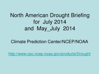 North American Drought Briefing for  July 2014 and  May_July  2014