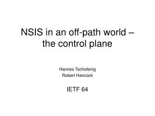 NSIS in an off-path world – the control plane