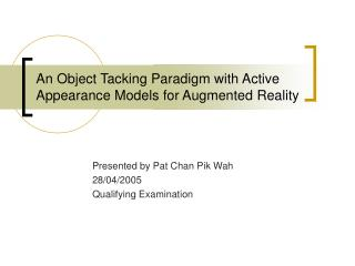 An Object Tacking Paradigm with Active Appearance Models for Augmented Reality
