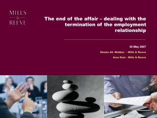 The end of the affair – dealing with the termination of the employment relationship  30 May 2007