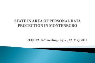 STATE IN AREA OF PERSONAL DATA  PROTECTION IN MONTENEGRO