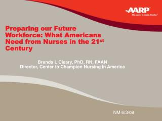 Preparing our Future Workforce: What Americans Need from Nurses in the 21 st  Century
