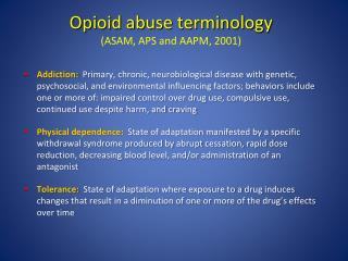 Opioid abuse terminology (ASAM, APS and AAPM, 2001)