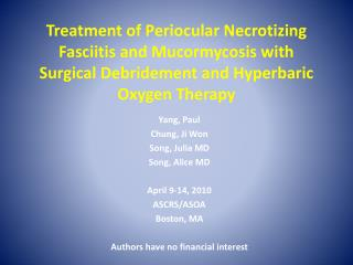 Treatment of Periocular Necrotizing Fasciitis and Mucormycosis with Surgical Debridement and Hyperbaric Oxygen Therapy