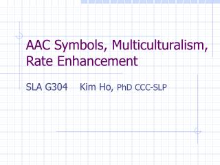 AAC Symbols, Multiculturalism, Rate Enhancement