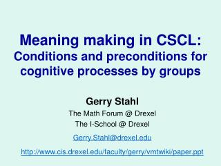 Meaning making in CSCL:  Conditions and preconditions for cognitive processes by groups