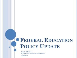 Federal Education Policy Update