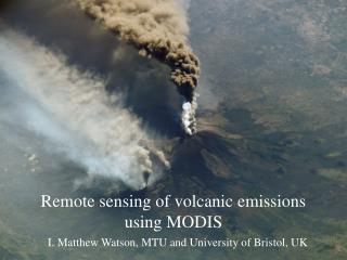 Remote sensing of volcanic emissions using MODIS