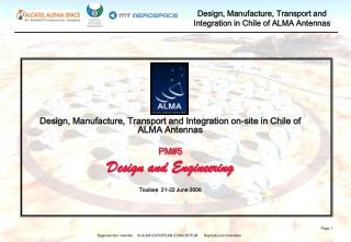 Design, Manufacture, Transport and Integration on-site in Chile of ALMA Antennas PM#5