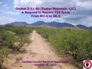 Docket Z-11-06 (Easter Mountain, LLC) A Request to Rezone 556 Acres From RU-4 to SR-2