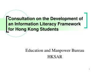 Consultation on the Development of an Information Literacy Framework for Hong Kong Students