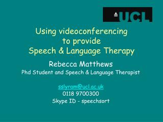 Using videoconferencing  to provide  Speech & Language Therapy