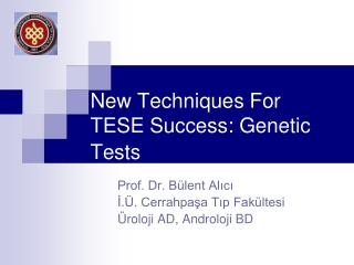 New Techniques For TESE Success: Genetic Tests