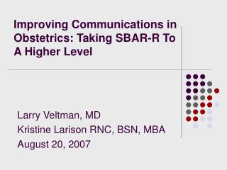 Improving Communications in Obstetrics: Taking SBAR-R To A Higher Level
