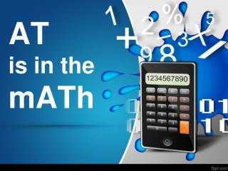 AT is  in  the mATh