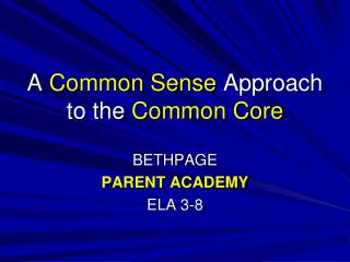 A  Common Sense  Approach to the  Common Core
