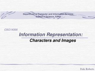 Information Representation: Characters and Images