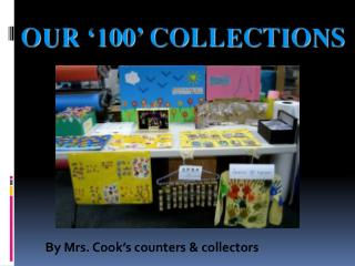 By Mrs. Cook's counters & collectors
