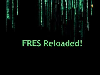 FRES Reloaded!