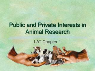 Public and Private Interests in Animal Research